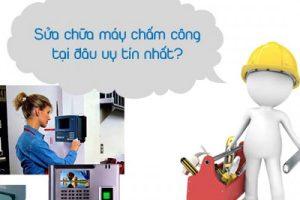 Sửa chữa máy chấm công vân tay uy tín tại Tphcm