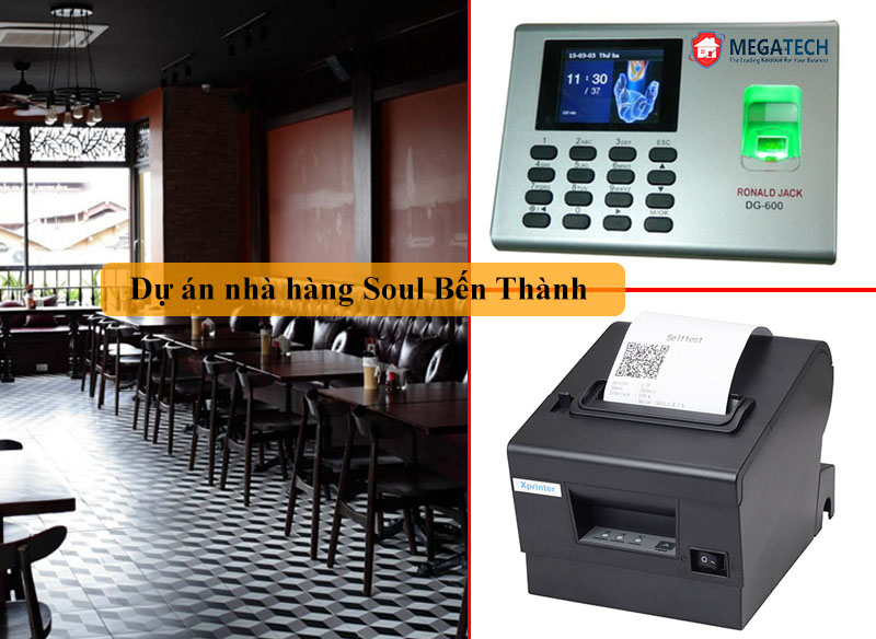 Lắp máy chấm công vân tay và máy in hóa đơn cho nhà hàng Soul Bến Thành