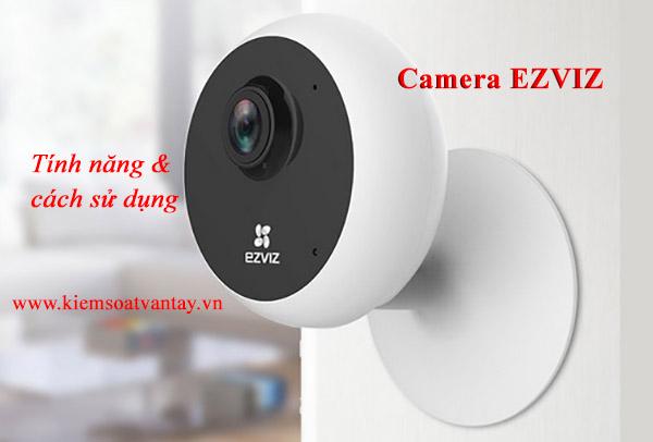 Tính năng và cách sử dụng phần mềm camera Ezviz