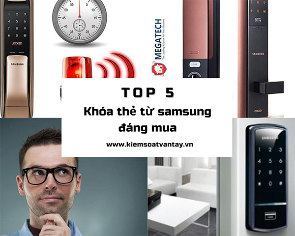 Top 5 khóa thẻ từ Samsung đáng mua nhất hiện nay
